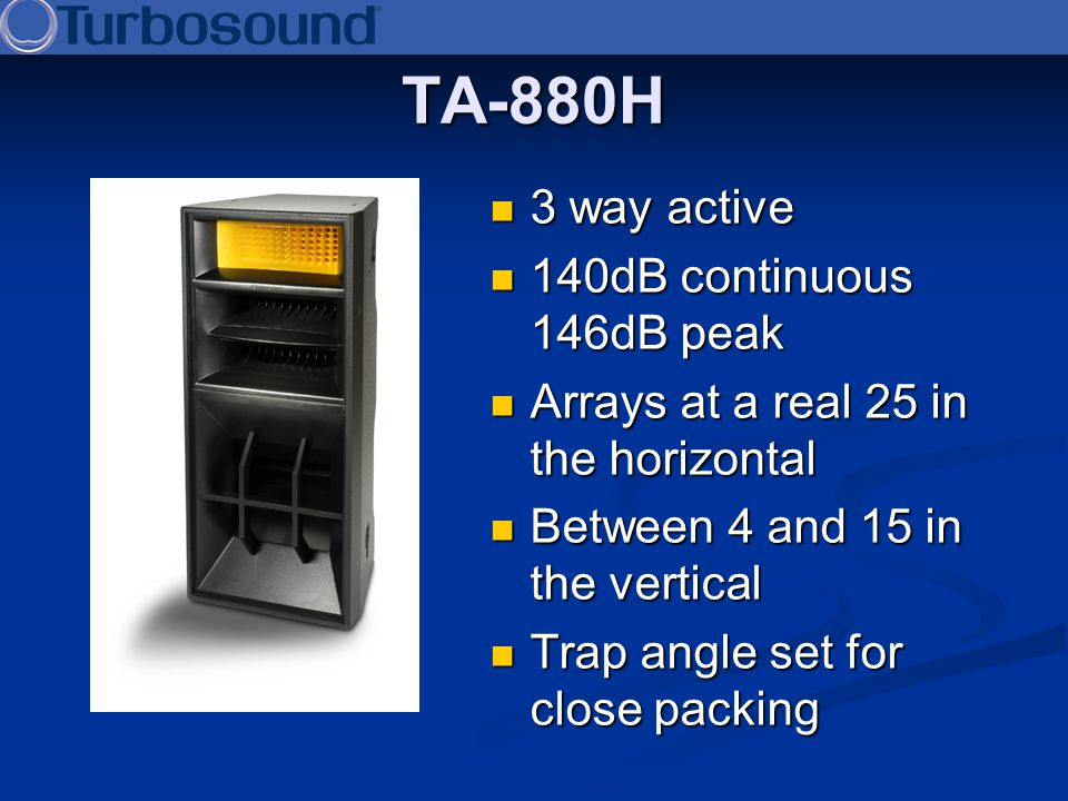 TA-880H 3 way active 140dB continuous 146dB peak