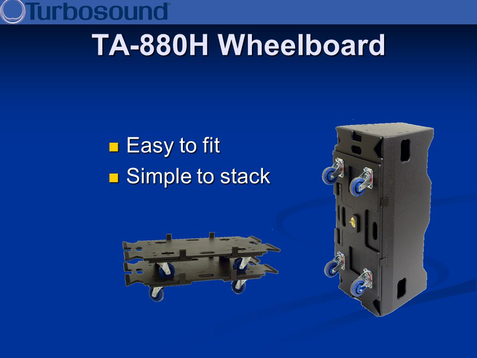 TA-880H Wheelboard Easy to fit Simple to stack