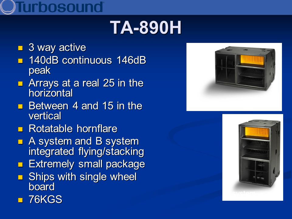 TA-890H 3 way active 140dB continuous 146dB peak