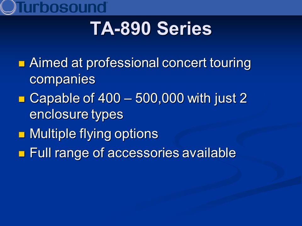 TA-890 Series Aimed at professional concert touring companies