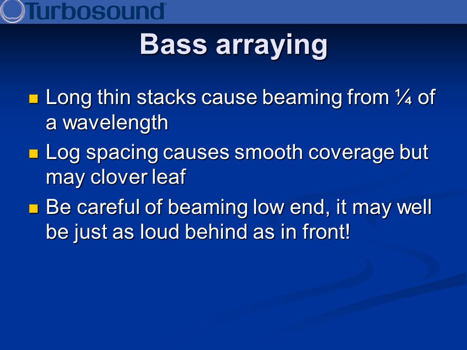 Bass arraying Long thin stacks cause beaming from ¼ of a wavelength