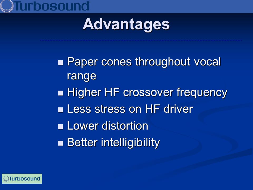 Advantages Paper cones throughout vocal range
