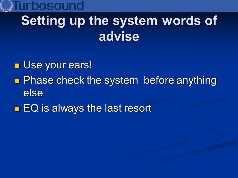 Setting up the system words of advise