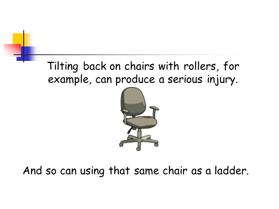 And so can using that same chair as a ladder.