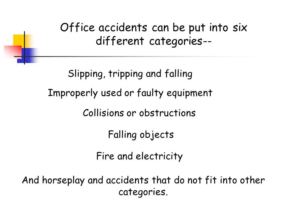 Office accidents can be put into six different categories--