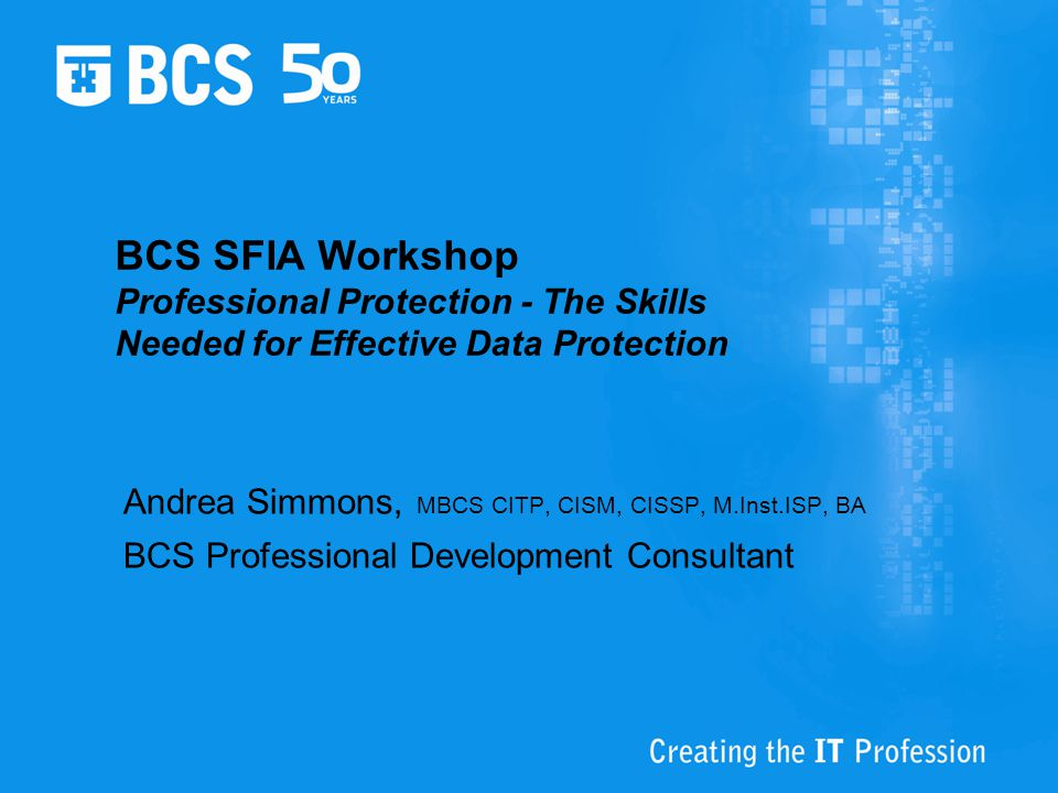 BCS SFIA Workshop Professional Protection - The Skills Needed for Effective Data Protection