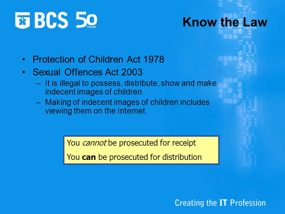 Know the Law Protection of Children Act 1978 Sexual Offences Act 2003