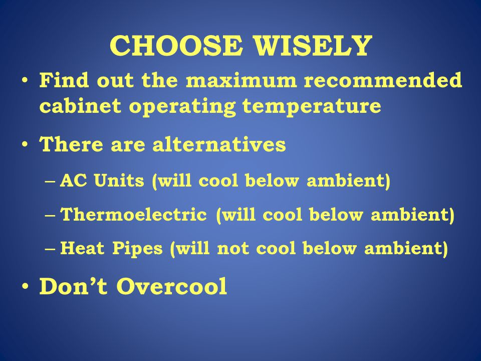 CHOOSE WISELY Don't Overcool