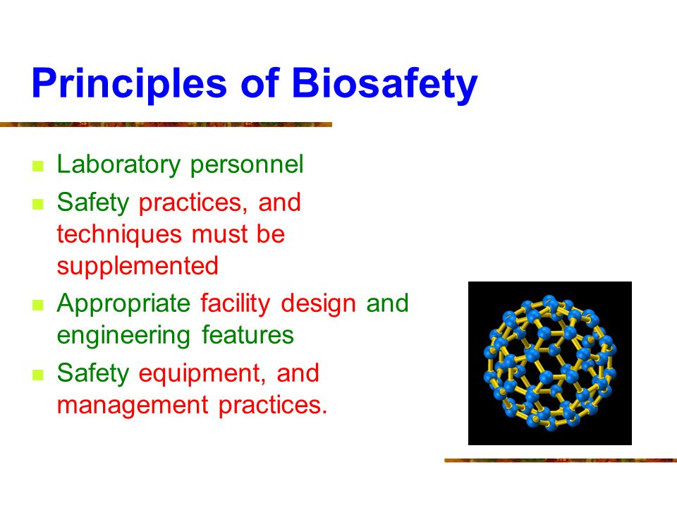 Principles of Biosafety