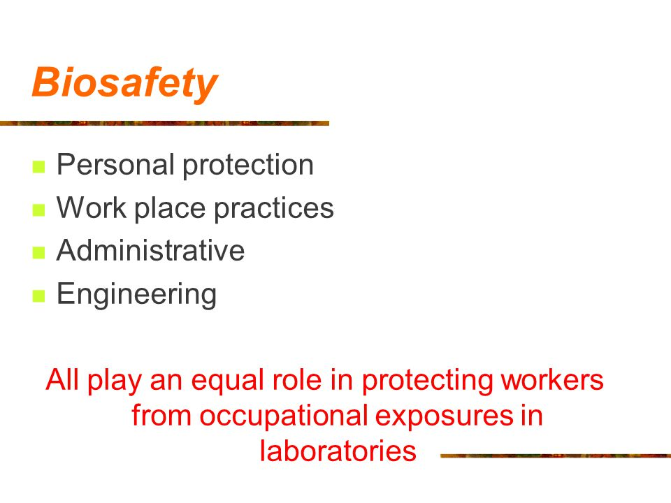 Biosafety Personal protection Work place practices Administrative