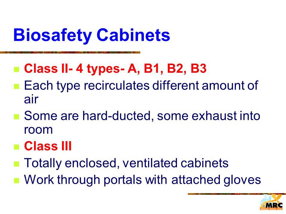 Biosafety Cabinets Class II- 4 types- A, B1, B2, B3
