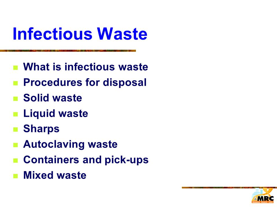 Infectious Waste What is infectious waste Procedures for disposal