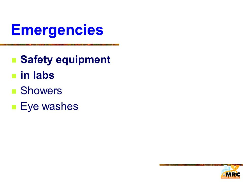 Emergencies Safety equipment in labs Showers Eye washes