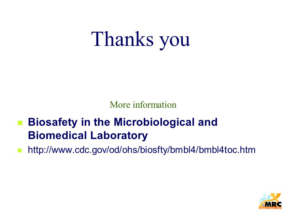 Thanks you Biosafety in the Microbiological and Biomedical Laboratory