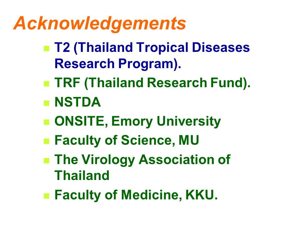 Acknowledgements T2 (Thailand Tropical Diseases Research Program).