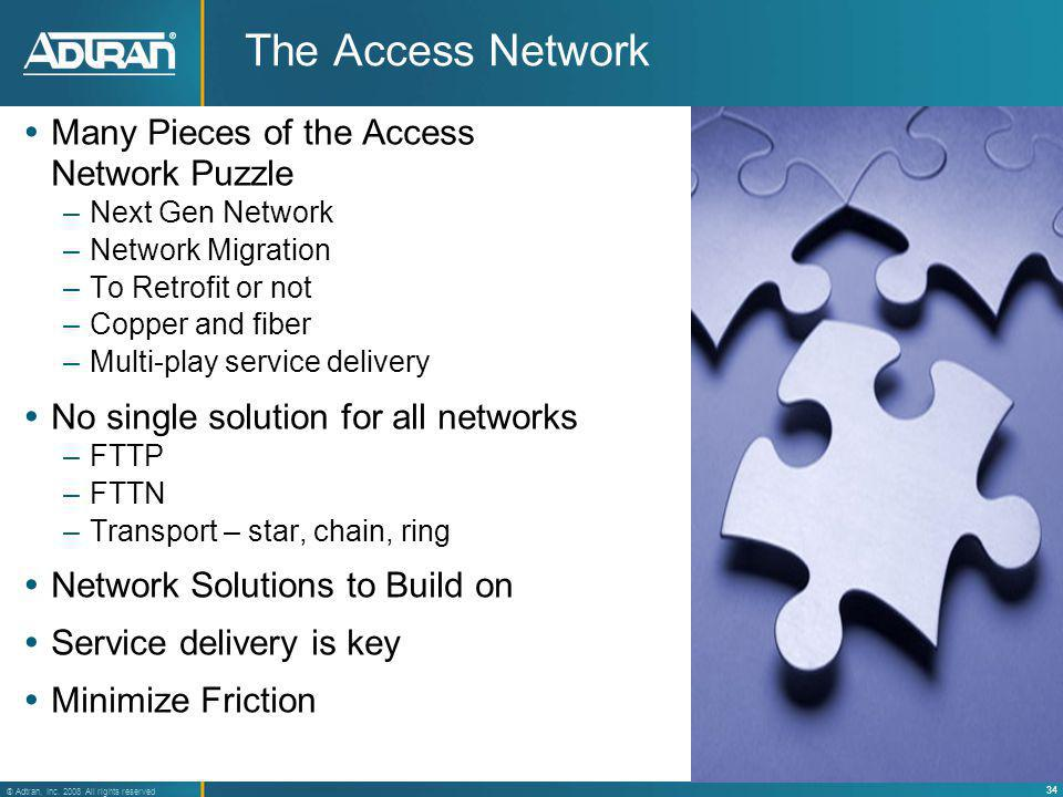 The Access Network Many Pieces of the Access Network Puzzle