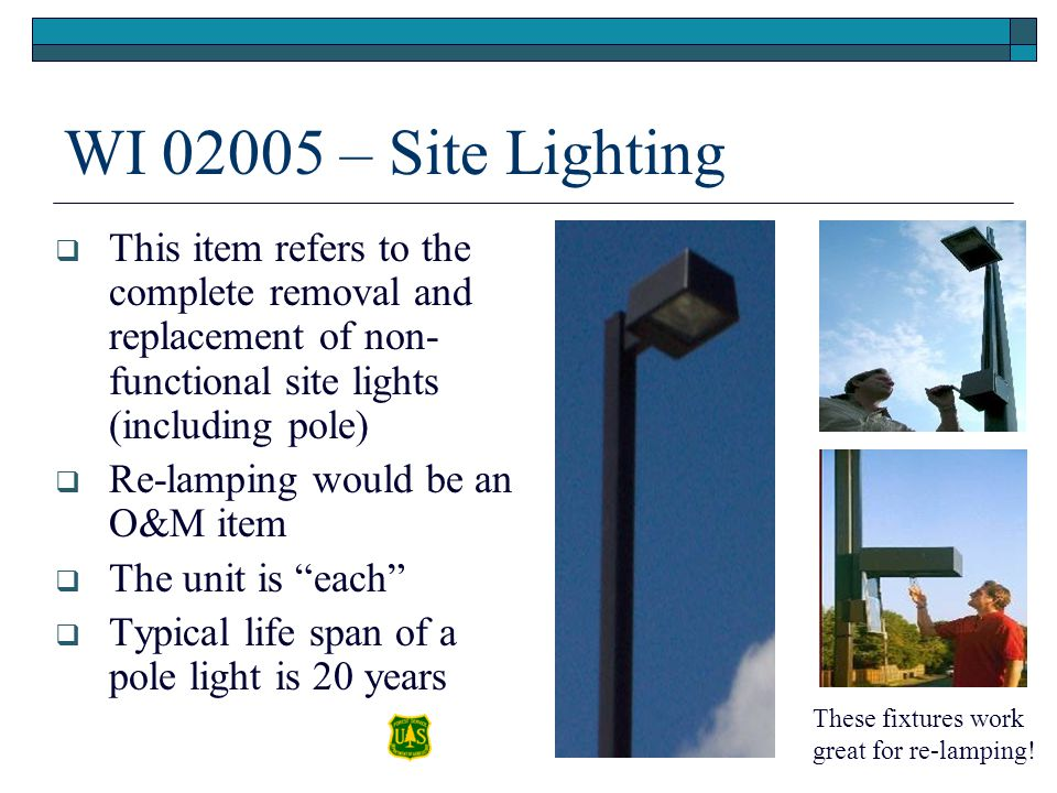WI 02005 – Site Lighting This item refers to the complete removal and replacement of non-functional site lights (including pole)
