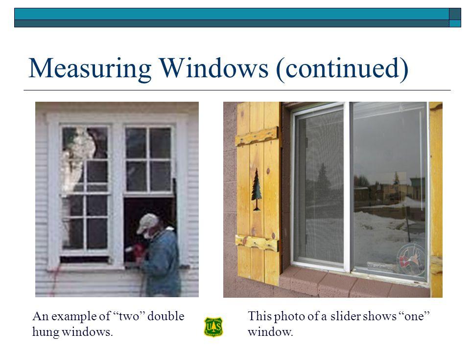 Measuring Windows (continued)