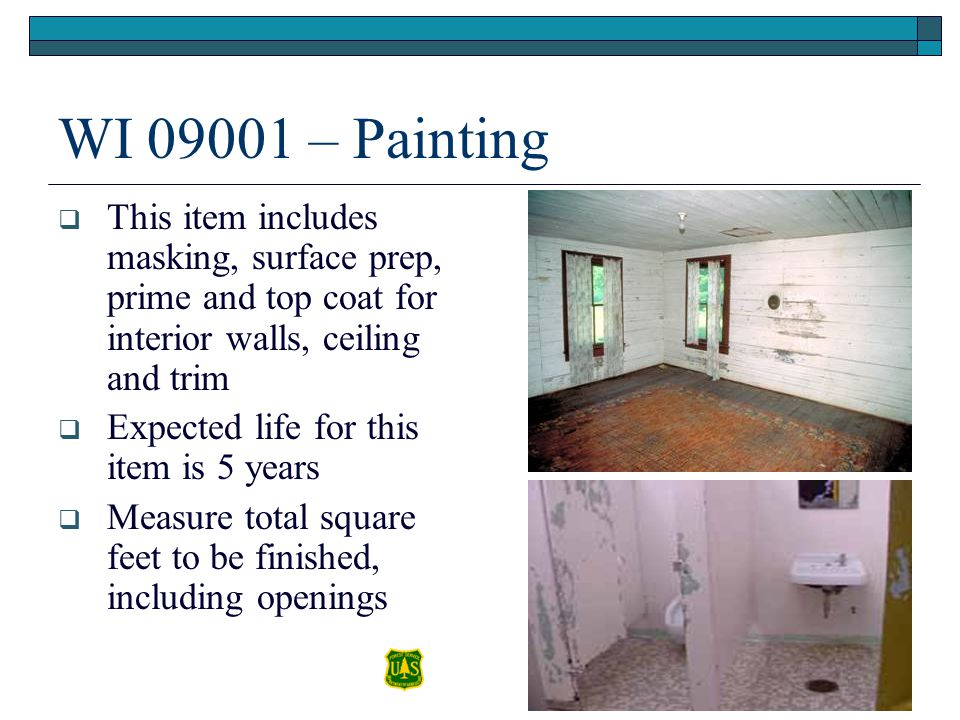 WI 09001 – Painting This item includes masking, surface prep, prime and top coat for interior walls, ceiling and trim.