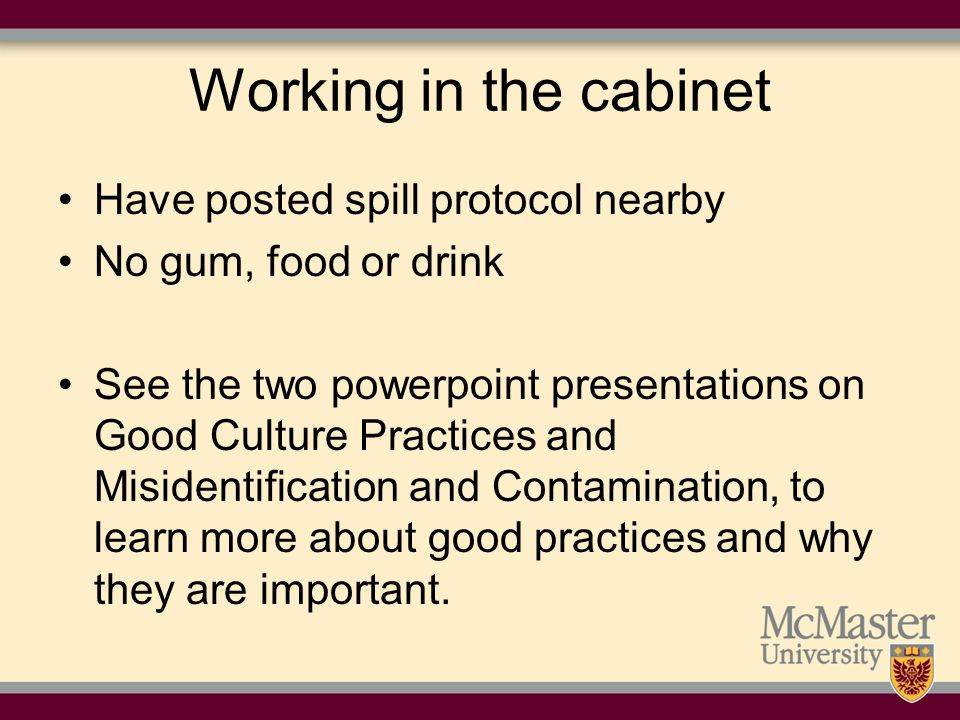 Working in the cabinet Have posted spill protocol nearby