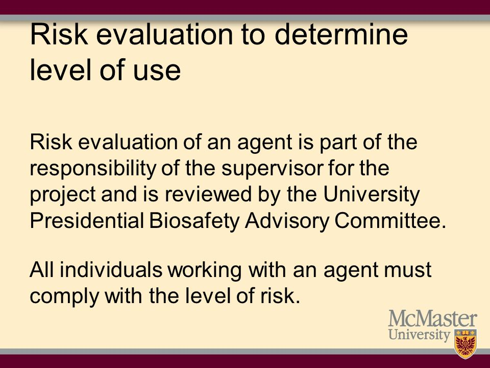 Risk evaluation to determine level of use