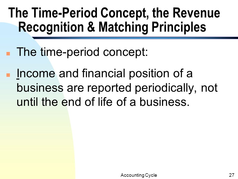 The Time-Period Concept, the Revenue Recognition & Matching Principles