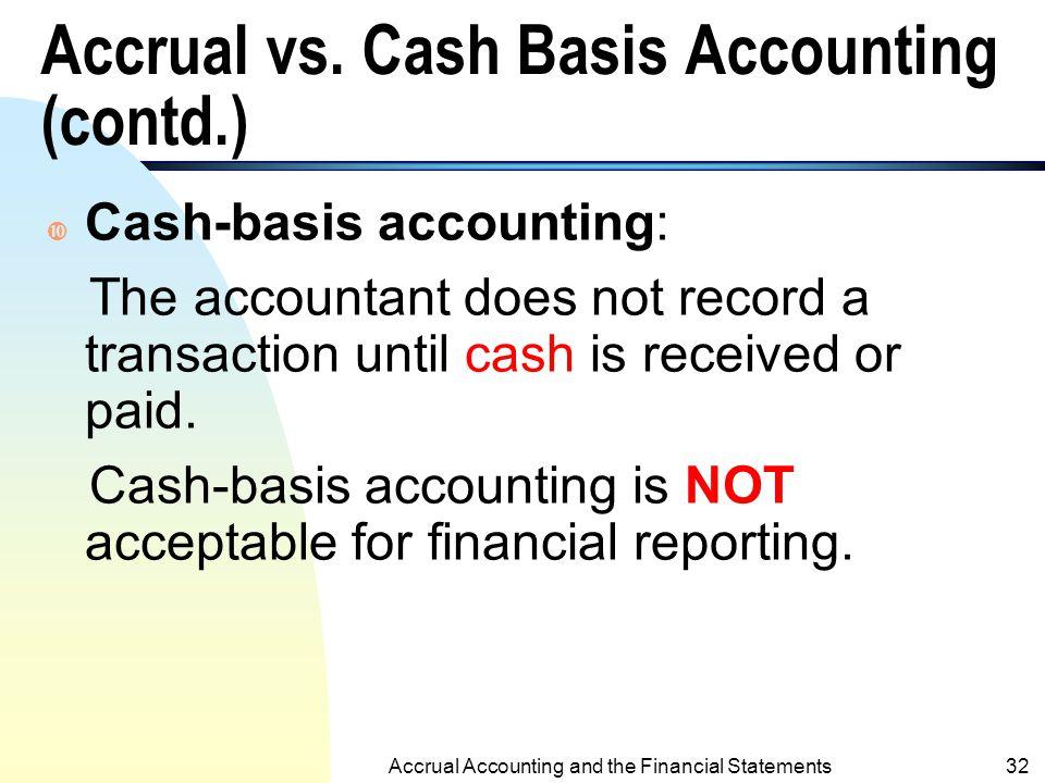 Accrual vs. Cash Basis Accounting (contd.)