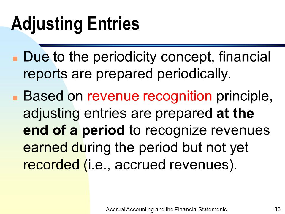 Accrual Accounting and the Financial Statements