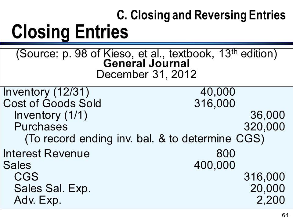 C. Closing and Reversing Entries Closing Entries
