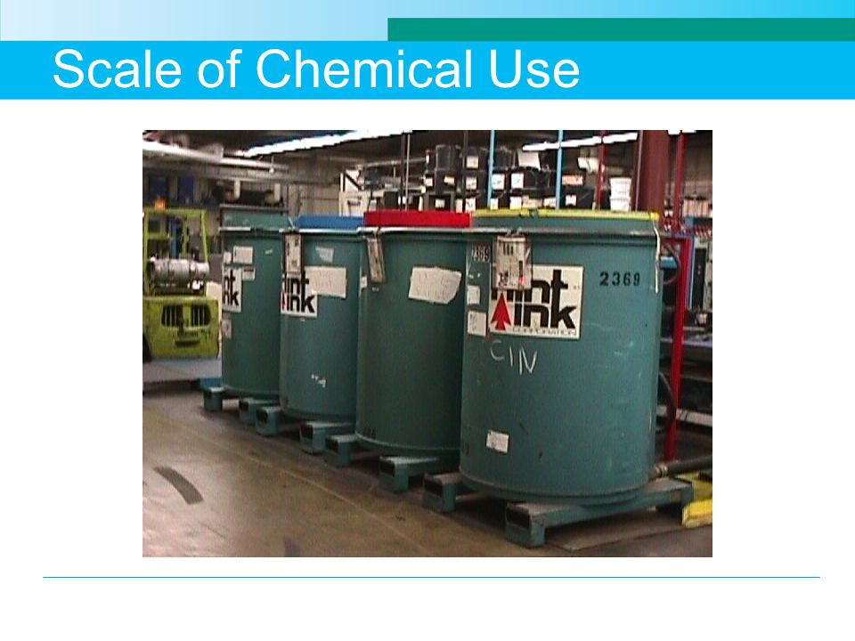 Scale of Chemical Use In this case hundreds of gallons of chemicals are used and stored at a printing operation.