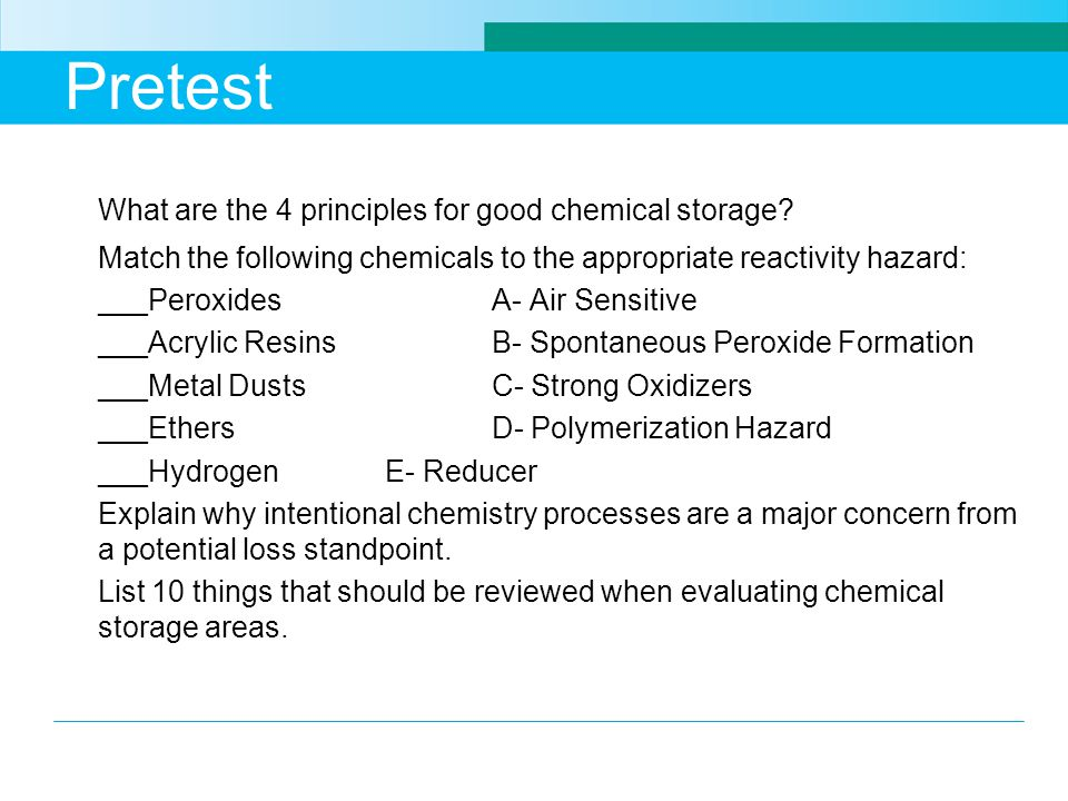 Pretest What are the 4 principles for good chemical storage
