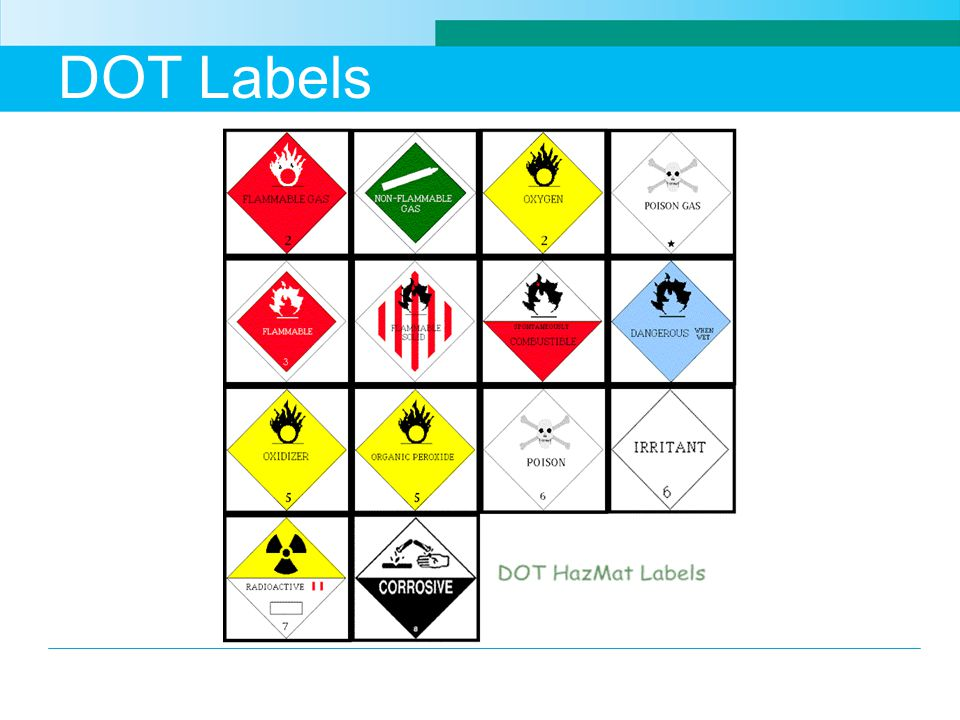 DOT Labels DOT labels classify materials according to the chemical hazard class.
