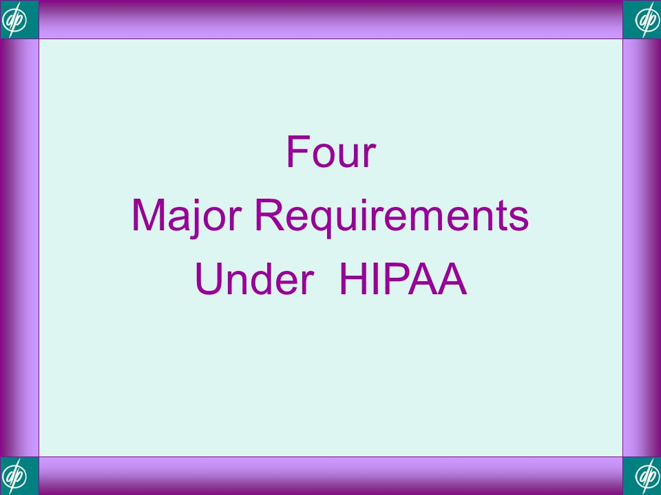 Four Major Requirements Under HIPAA