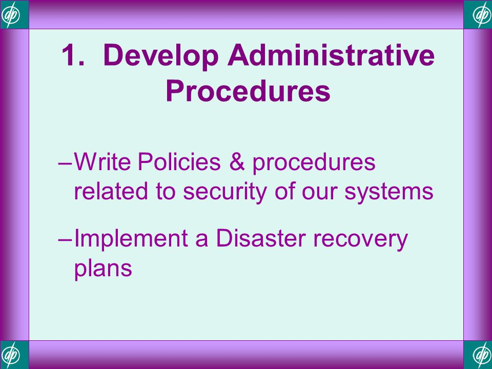 1. Develop Administrative Procedures