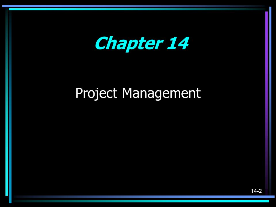 Chapter 14 Project Management