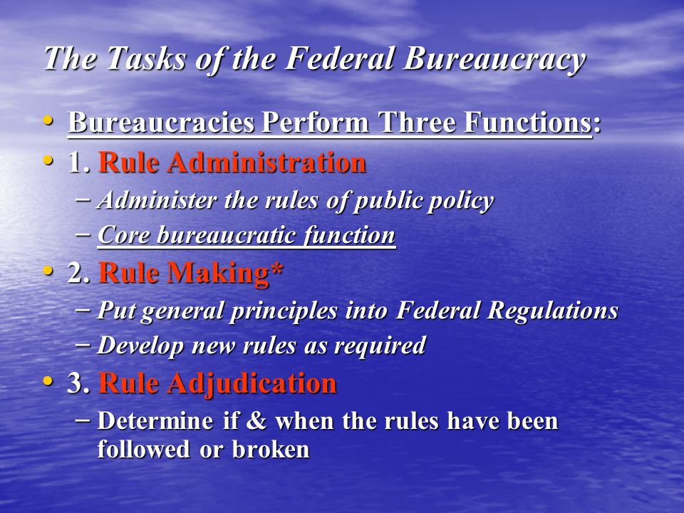 The Tasks of the Federal Bureaucracy