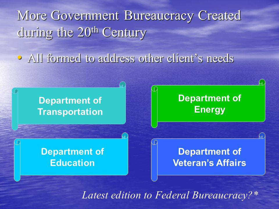 More Government Bureaucracy Created during the 20th Century
