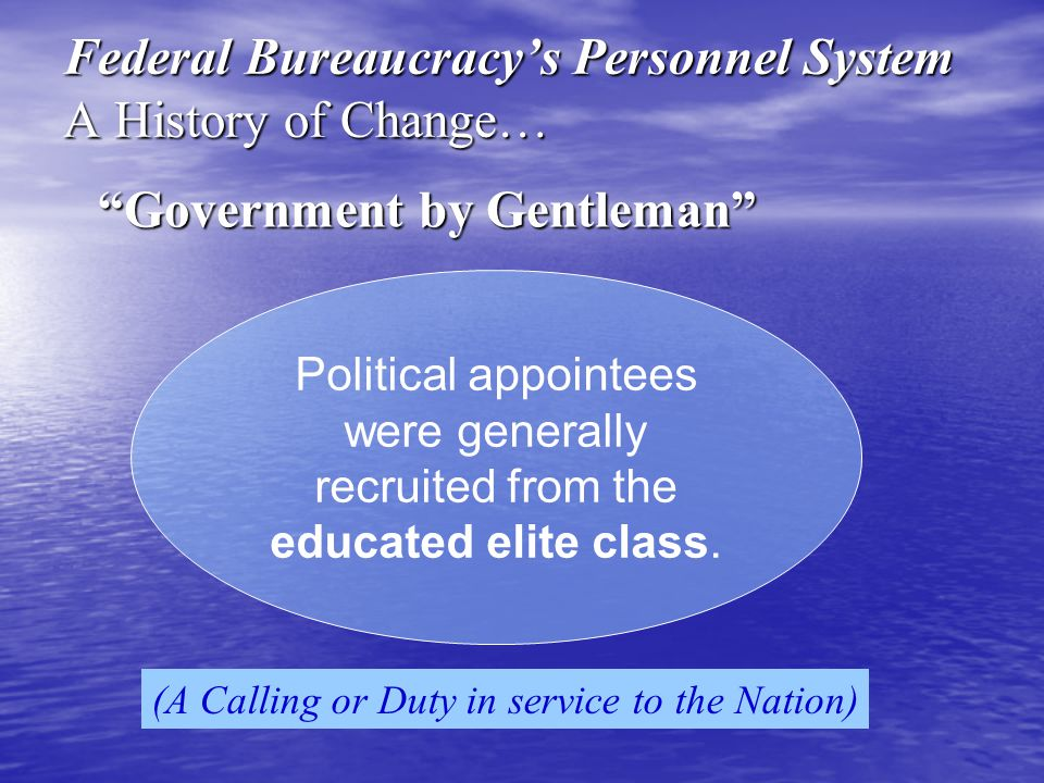 Federal Bureaucracy's Personnel System A History of Change…