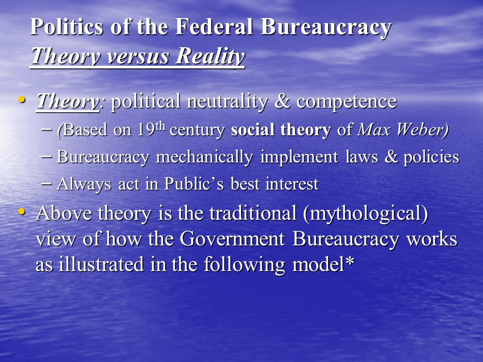 Politics of the Federal Bureaucracy Theory versus Reality
