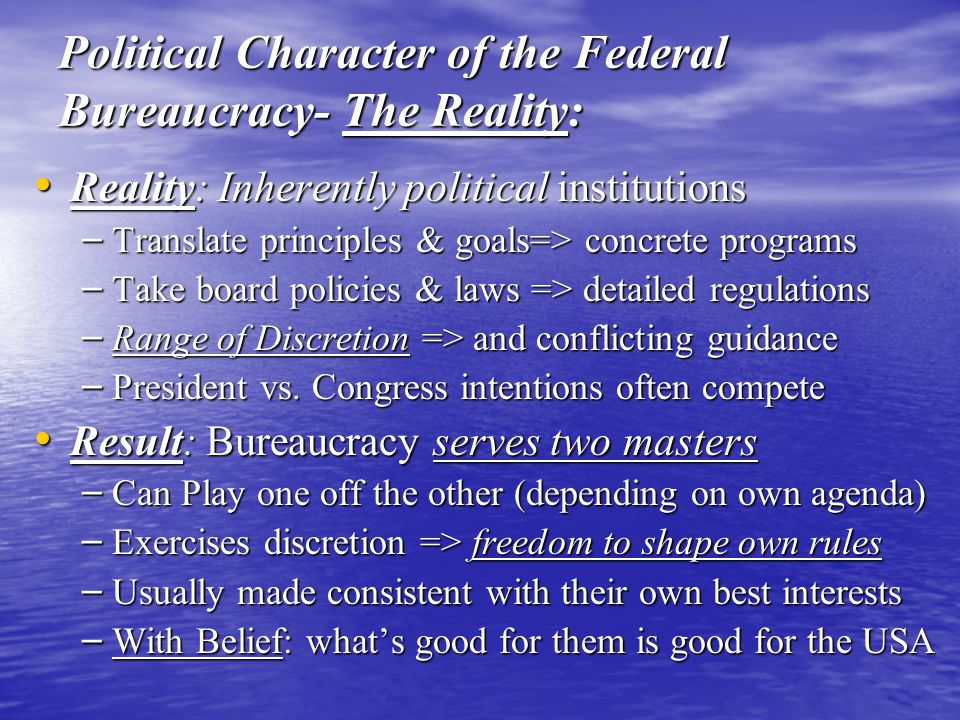 Political Character of the Federal Bureaucracy- The Reality: