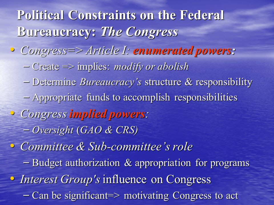 Political Constraints on the Federal Bureaucracy: The Congress