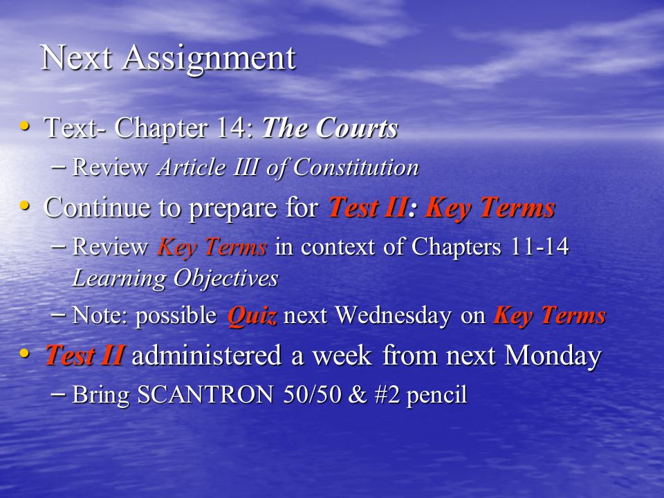 Next Assignment Text- Chapter 14: The Courts
