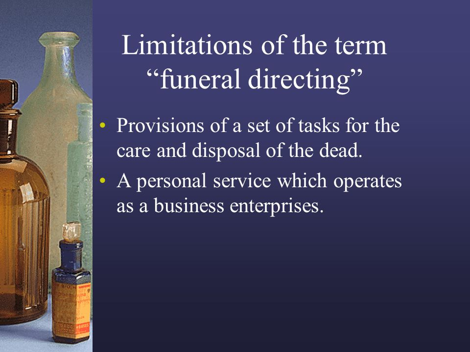 Limitations of the term funeral directing