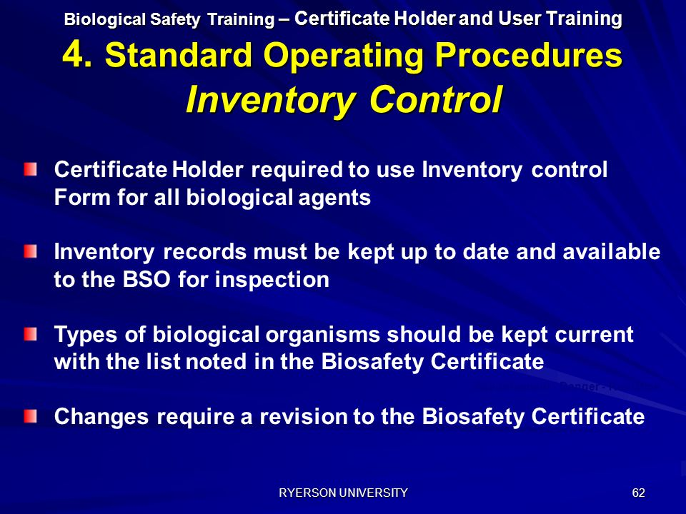 Changes require a revision to the Biosafety Certificate