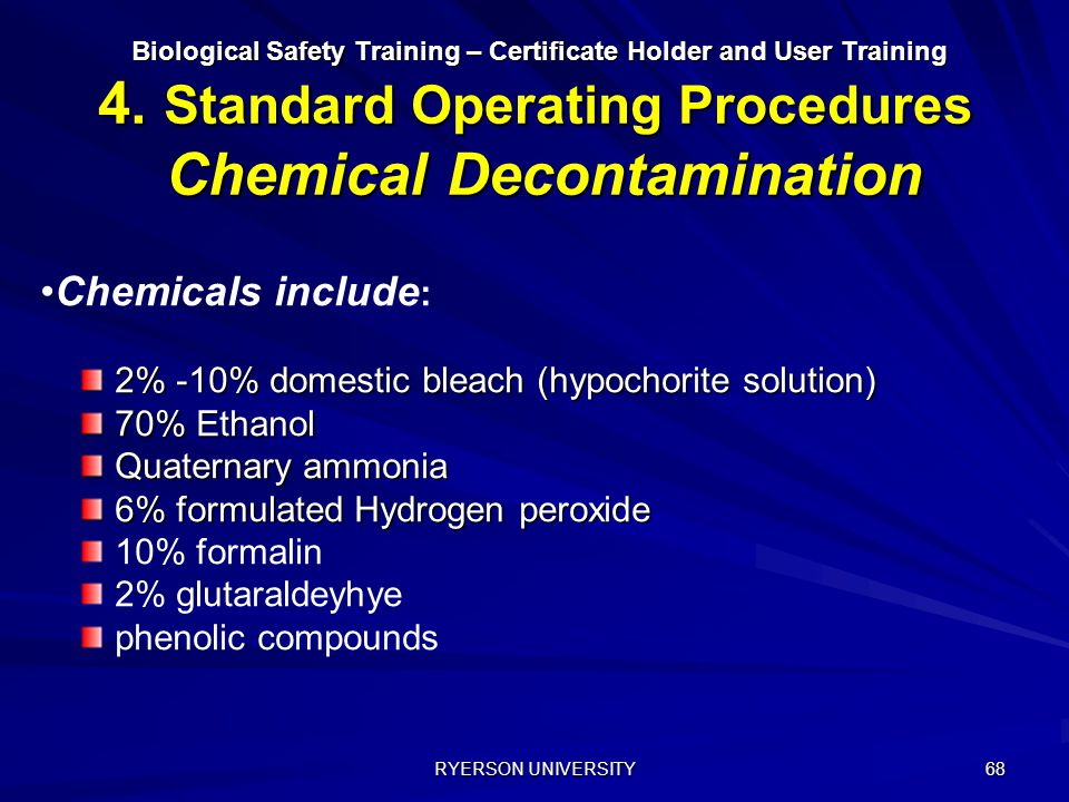 Chemicals include: 2% -10% domestic bleach (hypochorite solution)