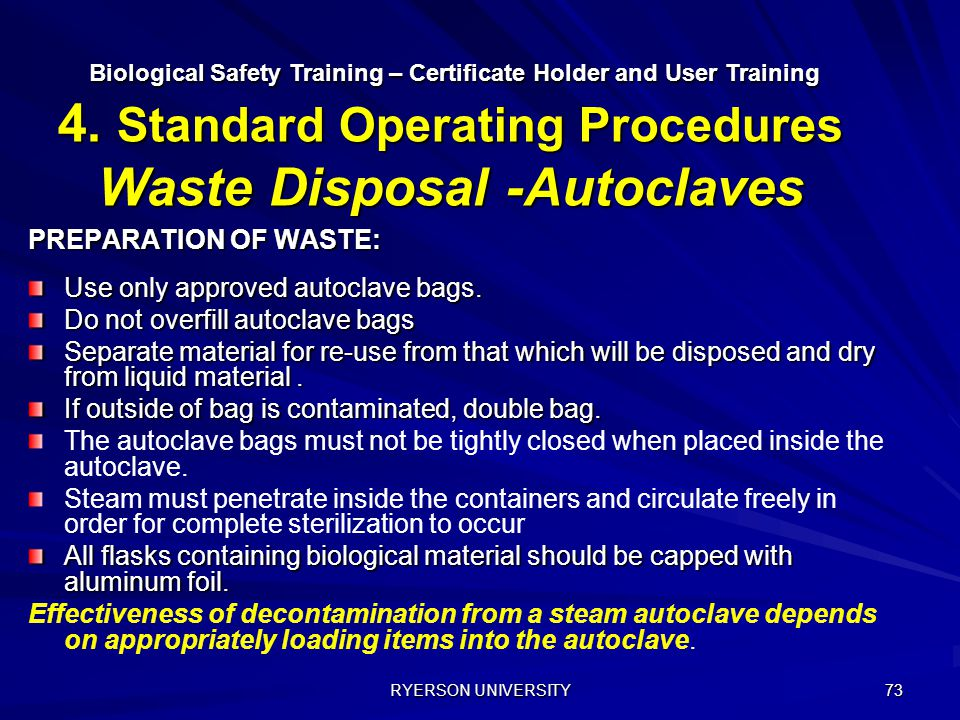 Use only approved autoclave bags. Do not overfill autoclave bags