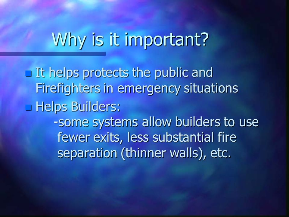 Why is it important It helps protects the public and Firefighters in emergency situations.
