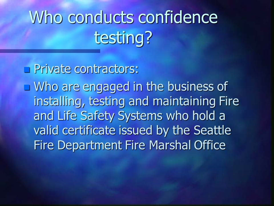 Who conducts confidence testing