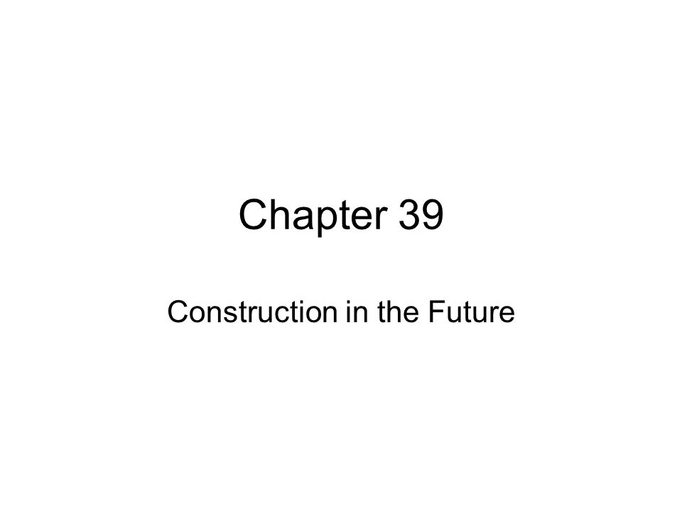 Construction in the Future