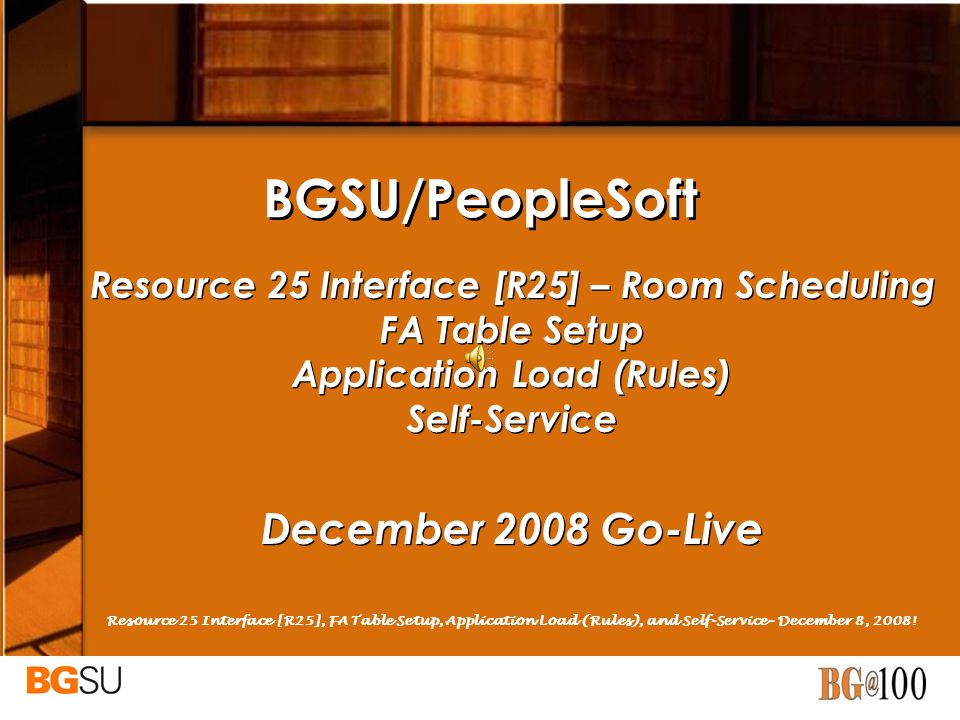 BGSU/PeopleSoft December 2008 Go-Live